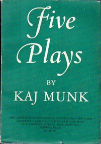 Five Plays: MUNK, Kaj