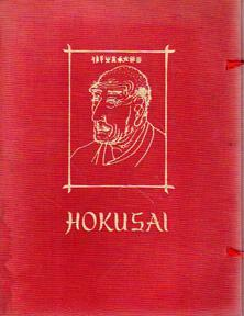 Hokusai: The Man Mad on Drawing: FORMAN, W. with