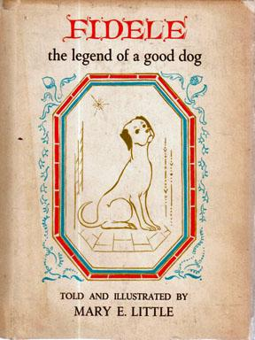Fidele: the Legend of a Good Dog: LITTLE, Mary E.