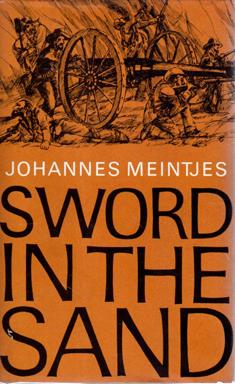 Sword in the Sand: The Life and Death of Gideon Scheepers: MEINTJES, Johannes