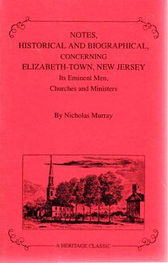Notes Historical and Biographical, Concerning Elizabeth-Town, New: MURRAY, Nicholas