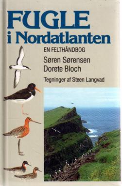Fugle i Nordatlanten: Faroerne, Island, Shetland, Orkney: SORENSEN, Soren