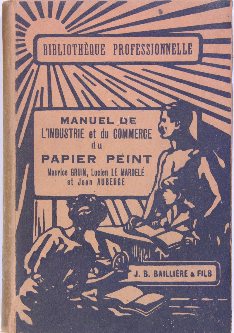 Manuel De L Industrie Et Du Commerce Du Papier Peint Par Gruin