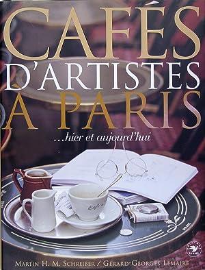 Cafés d'artistes à Paris. hier et aujourd'hui: LEMAIRE Gérard Georges
