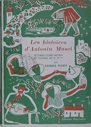 Les histoires d'Antonin Muset - lecture cours: RIGUET Georges ((JANICOTTE)