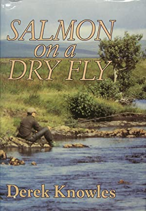Salmon on a dry fly: KNOWLES Derek