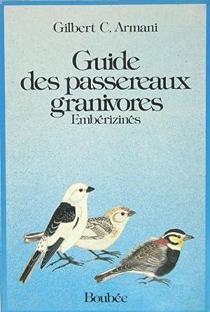 Guide des passereaux granivores Embérizinés.: ARMANI Gilbert C.