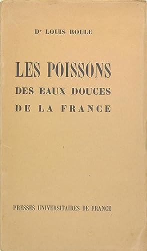 LES POISSONS DES EAUX DOUCES DE LA: ROULE Louis Dr