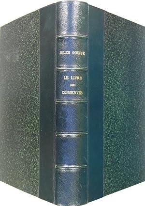 Le livre des conserveS ou recettes pour: GOUFFE Jules