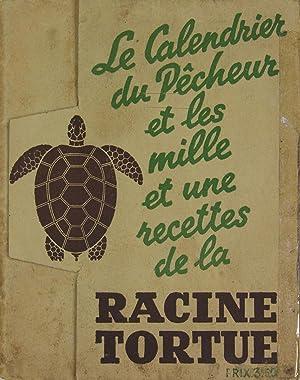 Le Calendrier du pêcheur et les mille et une recettes de la Racine Tortue: Racine Tortue (EMPIRE G.)