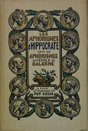 Les aphorismes d'HIPPOCRATE suivis des Aphorismes de: Hippocrate