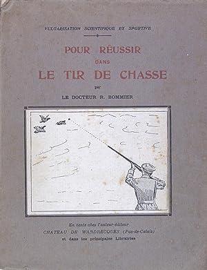 POUR REUSSIR DANS LE TIR DE CHASSE.: BOMMIER R.