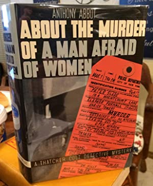 ABOUT THE MURDER OF A MAN AFRAID OF WOMEN: ABBOTT, ANTHONY