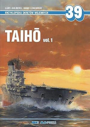 Encyclopedia of Warships 39 - Taiho Volume: Lars Ahlberg; Hans