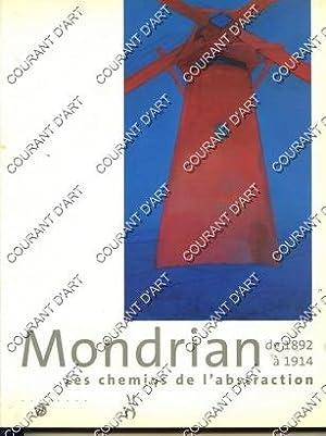 MONDRIAN. 1892-1914. LES CHEMINS DE L'ABSTRACTION. MUSEE: PAR H. JANSSEN.