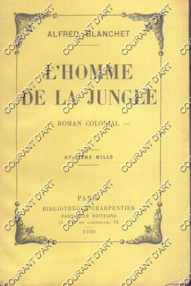 L'HOMME DE LA JUNGLE. ROMAN COLONIAL. (Weight= 228 grams)