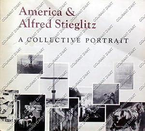 AMERICA AND ALFRED STIEGLITZ. A COLLECTIVE PORTRAIT.