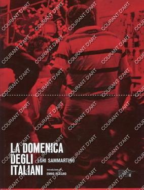 LA DOMENICA DEGLI ITALIANI - FOTOGRAFIE DI LORI SAMMARTINO. (Weight= 1134 grams): PAR E. FLAIANO