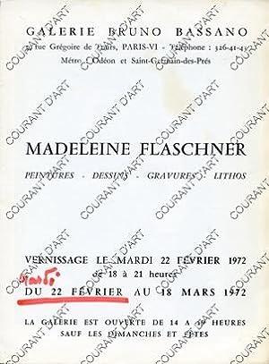MADELEINE FLASCHNER. PEINTURES-DESSINS-GRAVURES-LITHOS. 22/02/1972-18/03/1972. (Weight= 10 grams): PAR BRUNO BASSANO