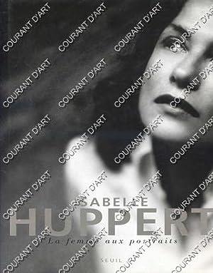ISABELLE HUPPERT. LA FEMME AUX PORTRAIT. AVEC: PAR ELFRIEDE JELINEK.