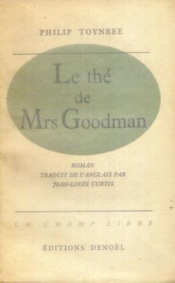 LE THE DE MRS GOODMAN. ROMAN TRADUIT DE L'ANGLAIS PAR JEAN-LOUIS CURTIS. (Weight= 198 grams)