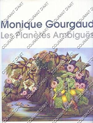 MONIQUE GOURGAUD. LES PLANETES AMBIGUES. (Weight= 1548 grams)
