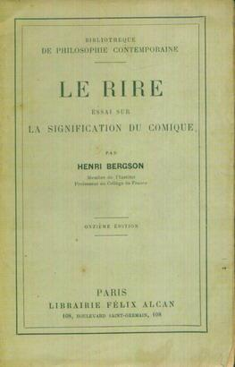 LE RIRE. ESSAI SUR LA SIGNIFICATION DU COMIQUE. BIBLIOTHEQUE DE PHILOSOPHIE CONTEMPORAINE. (Weigh...
