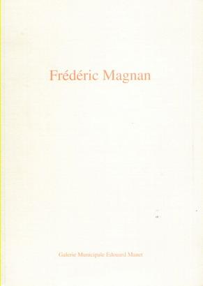 FREDERIC MAGNAN. SCULPTURES. 21/09/1995-21/10/1995. (Weight= 74 grams)