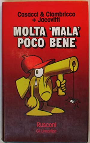 MOLTA 'MALA' POCO BENE. (Romanzo poliziesco umoristico).: JACOVITTI (ill.), Casacci