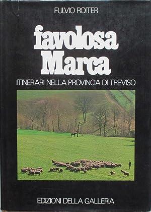 FAVOLOSA MARCA. Itinerari nella provincia di Treviso.: ROITER FULVIO (foto),