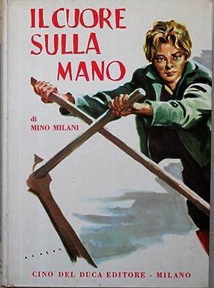 IL CUORE SULLA MANO. 15 racconti.: ALBERTARELLI RINO (ill.), Milani Mino