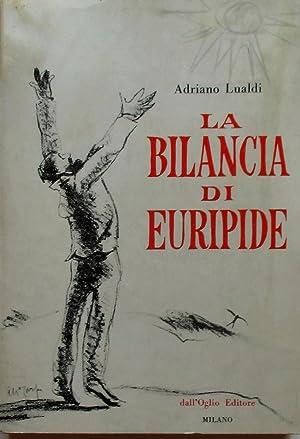 La bilancia di Euripide. Dieci libretti d'opera.: LUALDI ADRIANO (1885-1971)