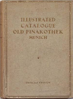 OLD PINAKOTHEK MUNICH. Illustrated catalogue.: ALTE PINAKOTHEK MUNCHEN