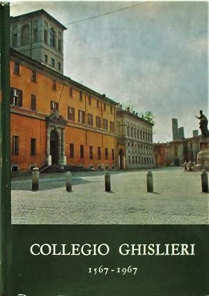 IL COLLEGIO GHISLERI 1567-1967.: Associazione Alunni (cur.)