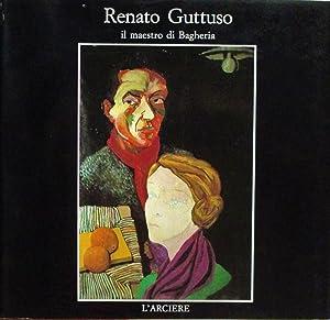 RENATO GUTTUSO il maestro di Bagheria.: GUTTUSO RENATO (1912-87)