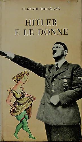 Hitler e le donne.: DOLLMANN EUGEN (1900-85)