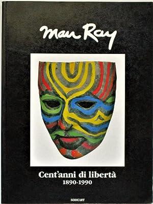 MAN RAY. Cent'anni di libertà 1890-1990.: MAN RAY Radnitzky