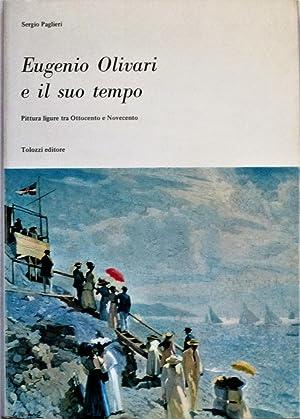 EUGENIO OLIVARI E IL SUO TEMPO. Pittura: OLIVARI EUGENIO (1882-1917)