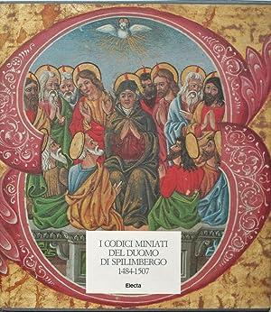 I CODICI MINIATI DEL DUOMO DI SPILIMBERGO 1484-1507.: Furlan Caterina (cur.)
