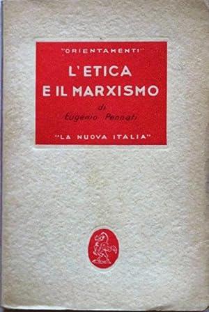 L'ETICA E IL MARXISMO.: Pennati Eugenio