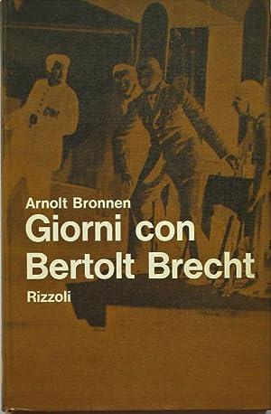 GIORNI CON BERTOLT BRECHT.: BRECHT BERTOLT (1898-1956)