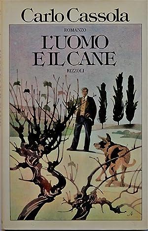 L'uomo e il cane. (Romanzo).: CASSOLA CARLO (1917-87)