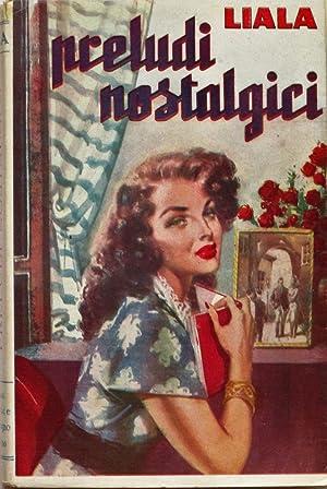 Preludi nostalgici. (Novelle).: LIALA (1897-1995)
