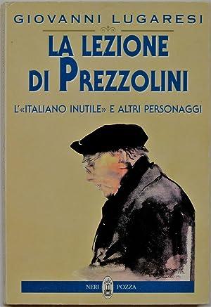 """LA LEZIONE DI PREZZOLINI. """"L'italiano inutile"""" e: Lugaresi Giovanni"""