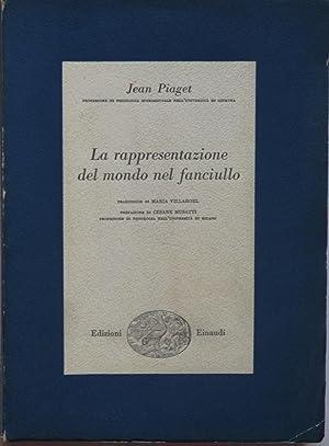 La rappresentazione del mondo nel fanciullo.: PIAGET JEAN (1896-1980)