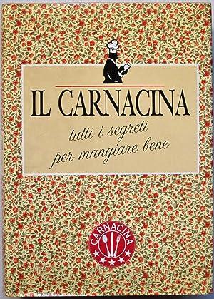 IL CARNACINA. Tutti i segreti per mangiare: Veronelli Luigi (cur.)