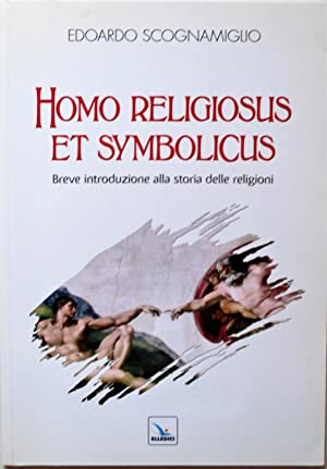 HOMO RELIGIOSUS ET SYMBOLICUS. Breve introduzione alla: Scognamiglio Edoardo