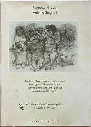 ANTONIO STAGNOLI. Fantasmi di voce.: STAGNOLI ANTONIO (1922-2015)