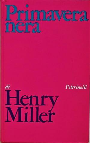 Primavera nera. (Romanzo).: MILLER HENRY (1891-1980)