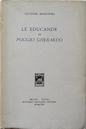 Le educande di Poggio Gherardo. (Romanzo).: MARGHIERI CLOTILDE (1897-1981)